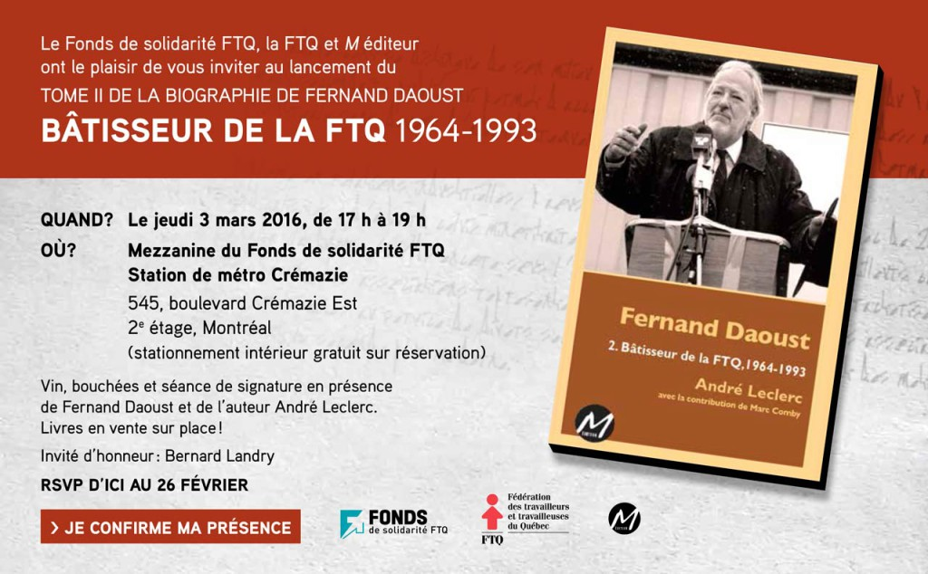 Invitation au lancement du tome 2 de la biographie de Fernand Daoust.