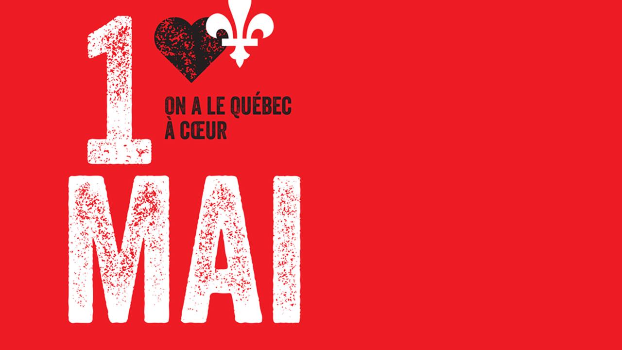 On a le Québec à cœur - 1er mai 2016