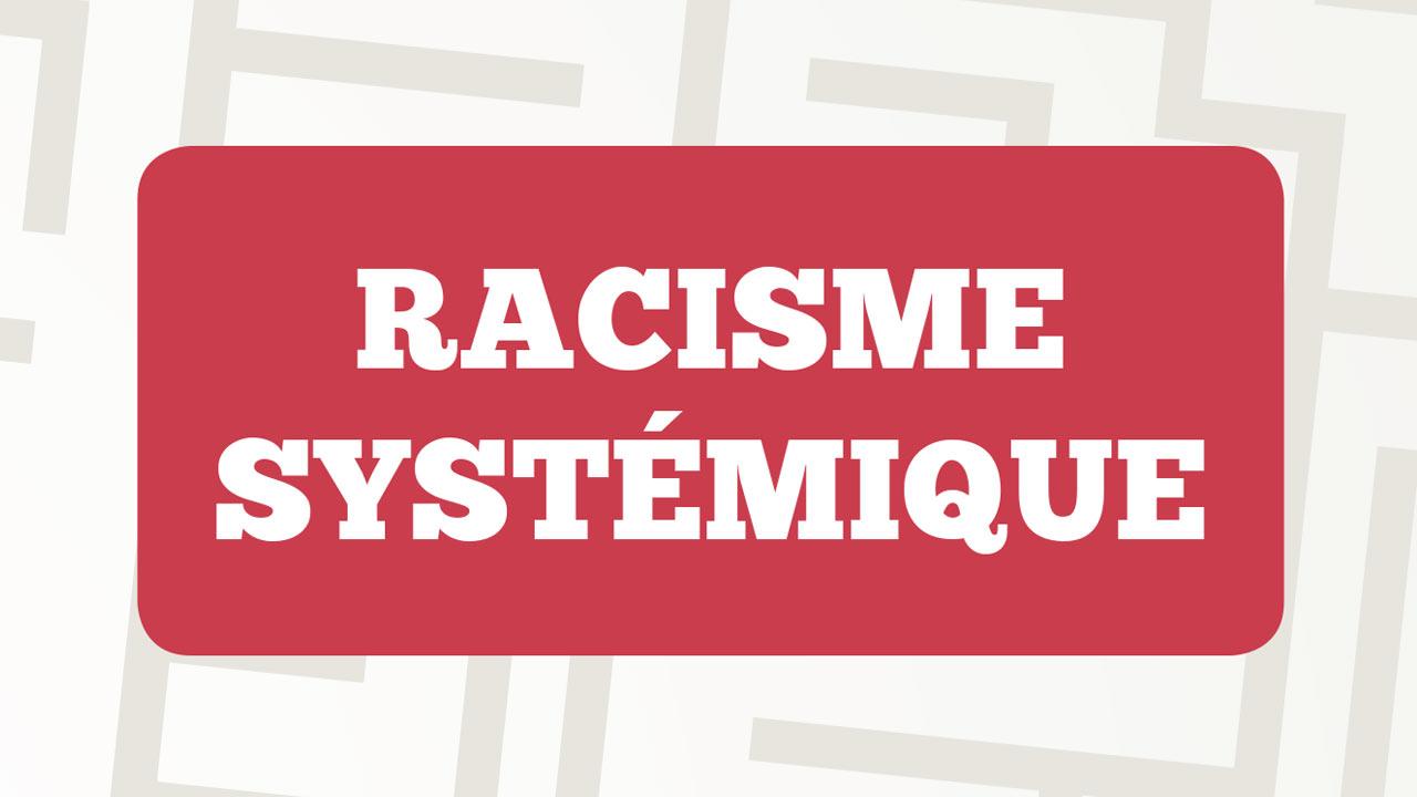 Racisme systémique - De quoi parle-t-on? Pourquoi est-ce un enjeu syndical