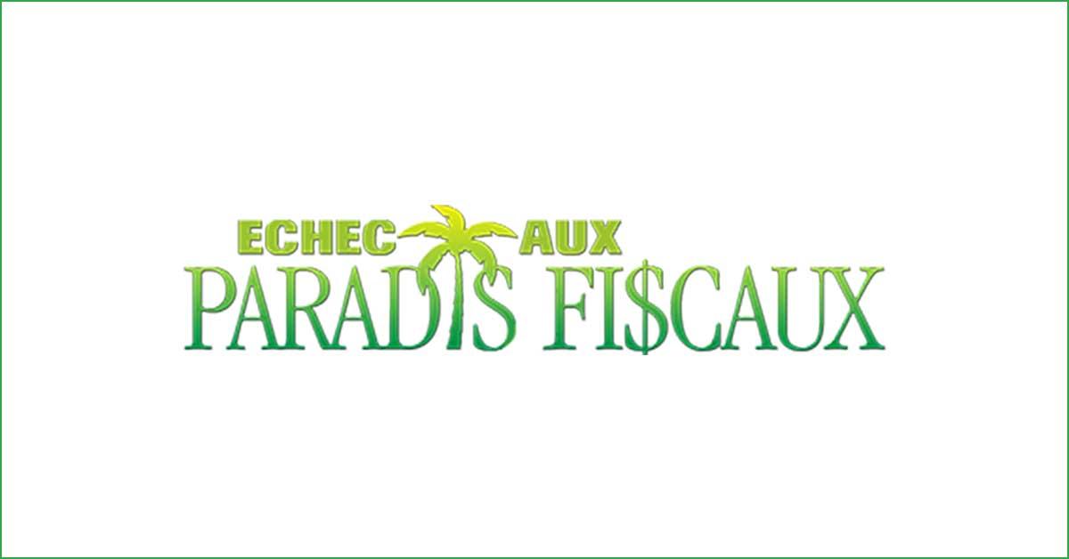 Échec aux paradis fiscaux