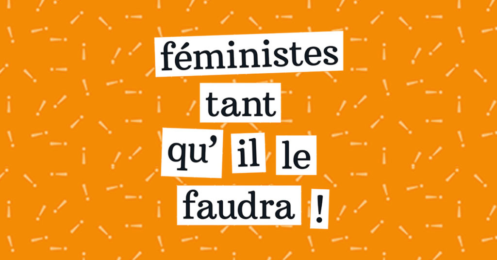 Illustration du 8 mars 2018 - Féministes tant qu'il le faudra!