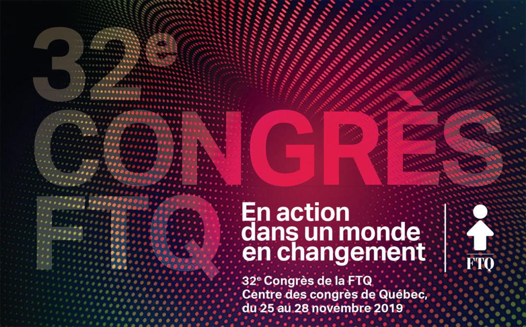 32e Congrès de la FTQ