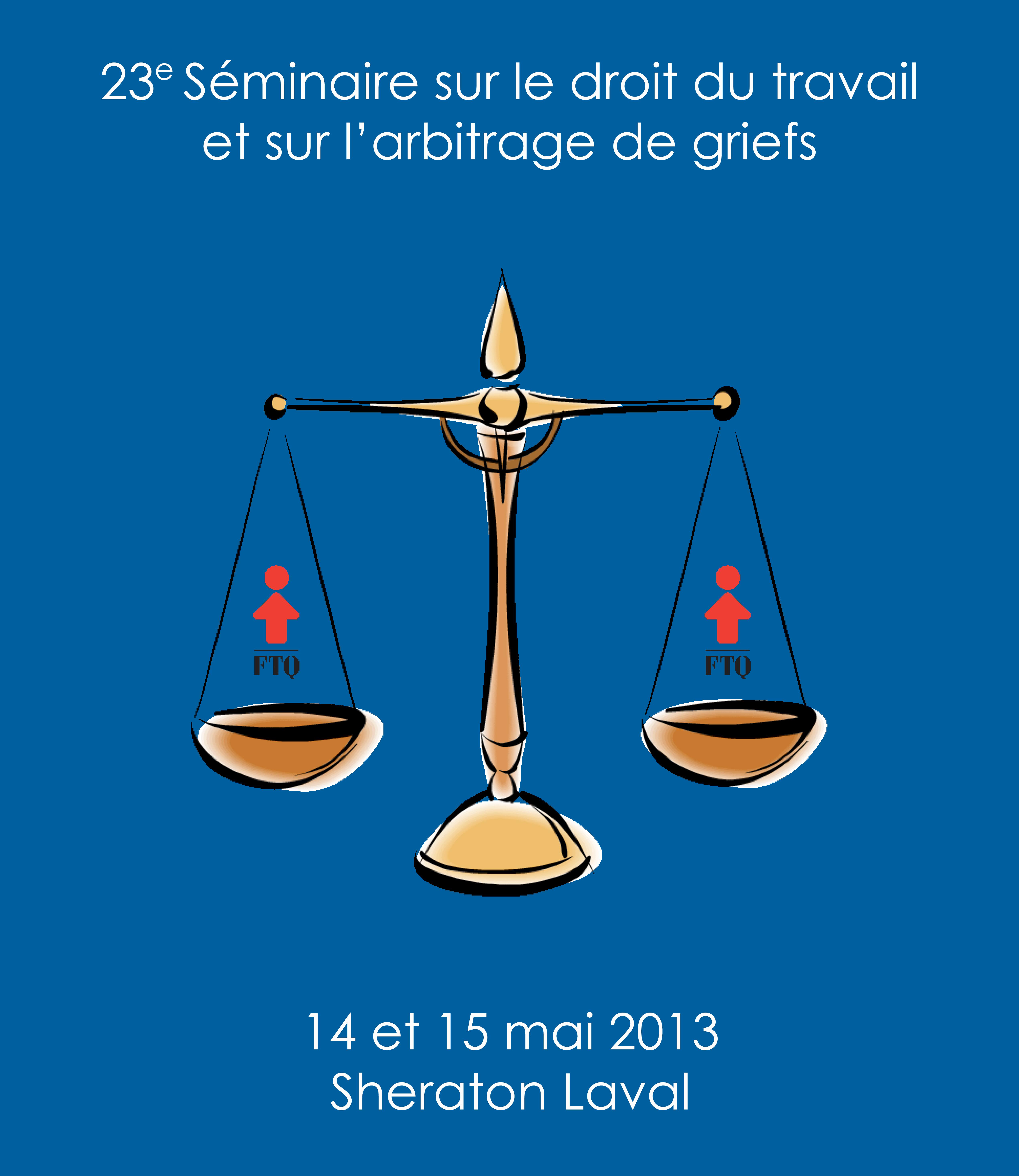 23e Séminaire sur le droit du travail et l'arbitrage de griefs